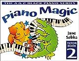 Piano Magic Tutor Book 2