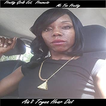 Ain't Tryna Hear Dat