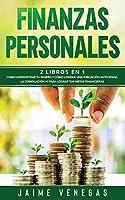 Finanzas Personales: 2 Libros en 1- Cómo Administrar tu Dinero y Cómo Lograr una Jubilación Anticipada. La Compilación #1 para Lograr tus Metas Financieras.