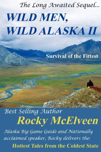 Wild Men, Wild Alaska II: The Survival of the Fittest (English Edition)
