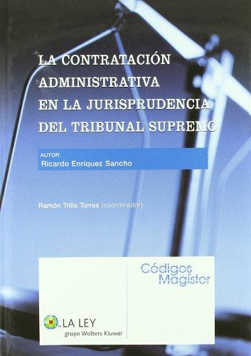La contratación administrativa en la jurisprudencia del Tribunal Supremo (Códigos magister)