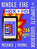 Kindle Fire: The Complete Guidebook - For the Kindle Fire HDX and HD, Second Edition (English Edition)