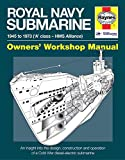 Goodwin, P: Royal Navy Submarine Owners' Workshop Manual: 1945 to 1973 ('a' Class - HMS Alliance) - Peter Goodwin