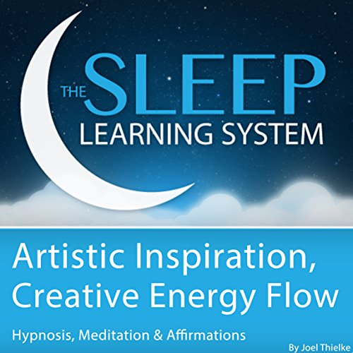 Artistic Inspiration, Creative Energy Flow with Hypnosis, Meditation, and Affirmations cover art