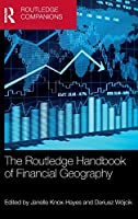 The Routledge Handbook of Financial Geography (Routledge Companions in Business, Management and Marketing)
