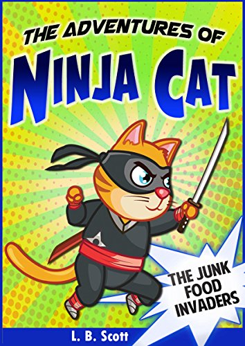 The Adventures of Ninja Cat: The Junk Food Invaders (A Funny...