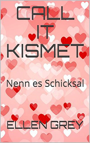 CALL IT KISMET: Nenn es Schicksal