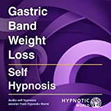 Gastric Band Weight Loss Hypnosis CD: Reduce Your Appetite and Lose Weight with Self Help Hypnosis