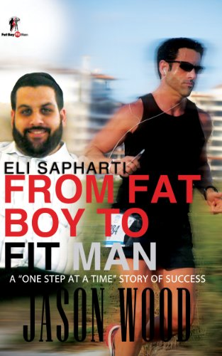 From Fat Boy to Fit Man: A 'One Step at a Time Story of Success' (English Edition)