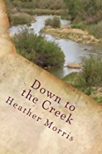 Down to the Creek: Book 1 of the Colvin Series (Volume 1)