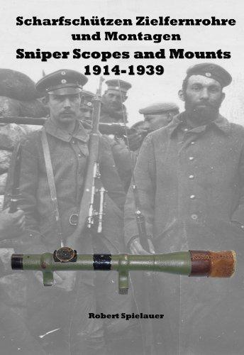 Scharfschützen Zielfernrohre und Montagen 1914-1939 Sniper Scopes and Mounts 1914-1939