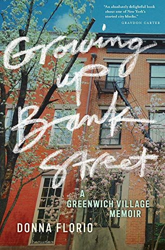 Growing Up Bank Street: A Greenwich Village Memoir: 10 (Washington Mews Books)