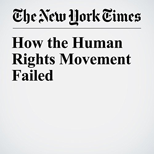 How the Human Rights Movement Failed copertina