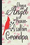 I Have an Angel in Heaven I call him grandpa: Lined Notebook Journal 120 Pages - (6 x9 inches) Memorial Gift, sympathy quotes for loss, heaven gifts, ... memorial, sympathy, bereavement, condolence