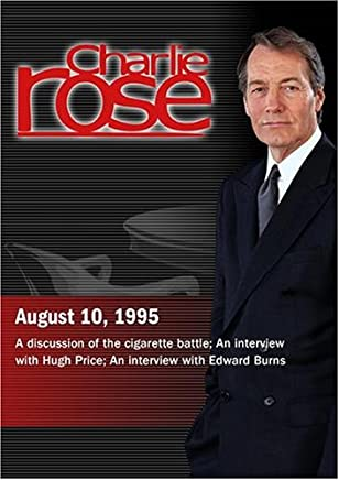Charlie Rose with Philip Hilts & Joseph Califano; Hugh Price; Edward Burns (August 10, 1995)