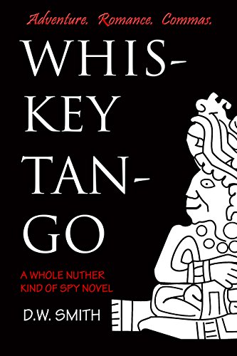 Whiskey Tango: A Whole Nuther Kind of Spy Novel (English Edition)