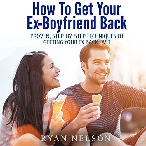 How to Get Your Ex-Boyfriend Back audiobook cover art