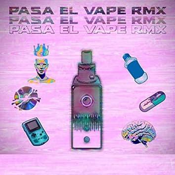 PASA EL VAPE (Remix)