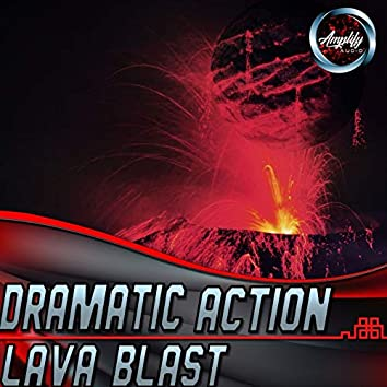 Dramatic Action Lava Blast