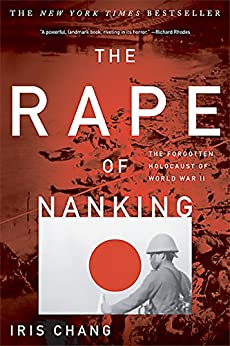 The Rape Of Nanking: The Forgotten Holocaust Of World War II by [Iris Chang]
