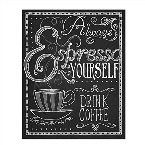 'Always Expresso Yourself'- Coffee Sign- Chalkboard Replica Print- 8 x 10' Wall Art- Ready to Frame. Home Décor-Coffee Decor-Kitchen Wall Decor. Perfect Gift for Coffee Addicts, Coffee Bar & Cafes.