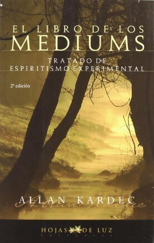 El Libro De Los Mediums/ The Book of Mediums (Spanish Edition) by Allan Kardec(2007-01-01)
