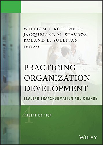 Compare Textbook Prices for Practicing Organization Development: Leading Transformation and Change J-B O-D Organizational Development 4 Edition ISBN 9781118947708 by Rothwell, William J.,Stavros, Jacqueline M.,Sullivan, Roland L.