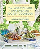 The Ladies' Village Improvement Society Cookbook: Eating and Entertaining in East Hampton