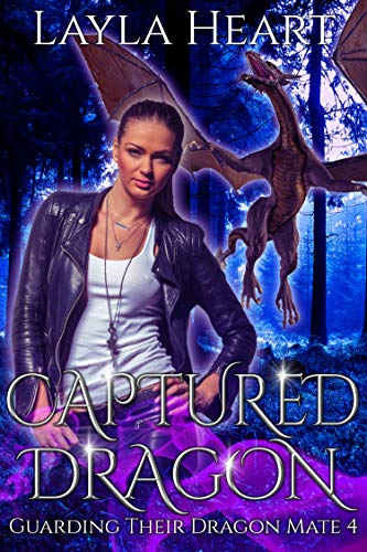 Captured Dragon (Guarding Their Dragon Mate 4): A New Adult Paranormal Reverse Harem Romance Serial (English Edition)