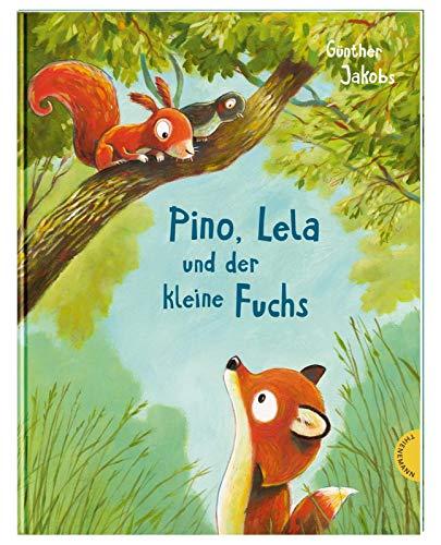 Pino und Lela: Pino, Lela und der kleine Fuchs (Tapa dura)