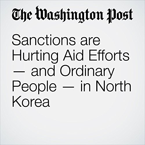Sanctions are Hurting Aid Efforts — and Ordinary People — in North Korea copertina