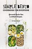 Simple Bento Cookbook for Everyone: Gourmet Bento Box Lunchbox Recipes (English Edition)