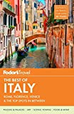 Fodor's The Best of Italy: Rome, Florence, Venice & the Top Spots in Between (Full-color Travel Guide (1))