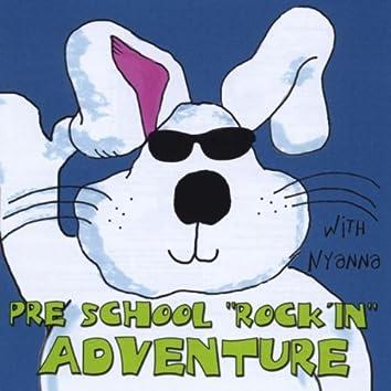 PRE SCHOOL ROCK'IN ADVENTURE
