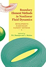 Boundary Element Methods in Nonlinear Fluid Dynamics: Developments in boundary element methods - 6 (English Edition)