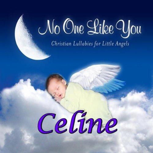 Sing You a Lullaby Celine (Salene, Selene, Seline)