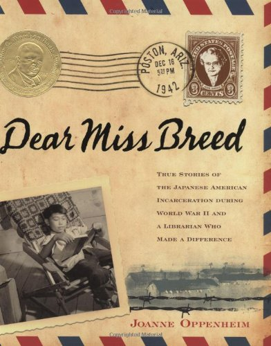 Dear Miss Breed: True Stories of the Japanese American Incarceration During World War II ...