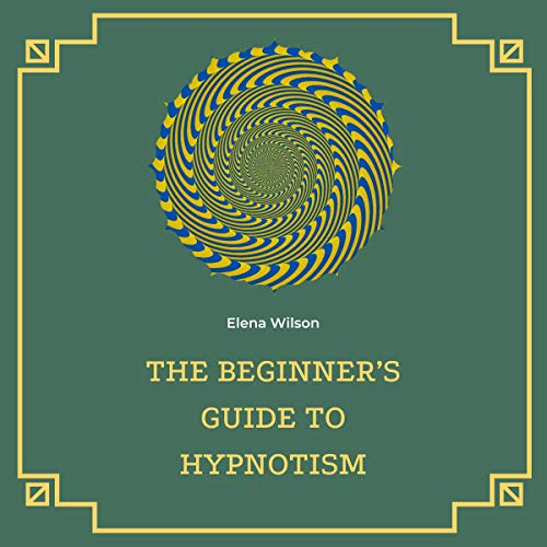 The Beginner's Guide to Hypnotism cover art