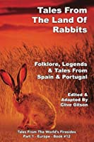 Tales From The Land Of Rabbits (Tales from the World's Firesides - Europe)