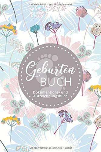 Geburtenbuch • Dokumentations- und Aufzeichnungsbuch: Ausführliches Dokumentationsbuch für Hebammen für Aufzeichnungen • handliches Format (ca. Din A5) •  80 Vorlagen zum Ausfüllen