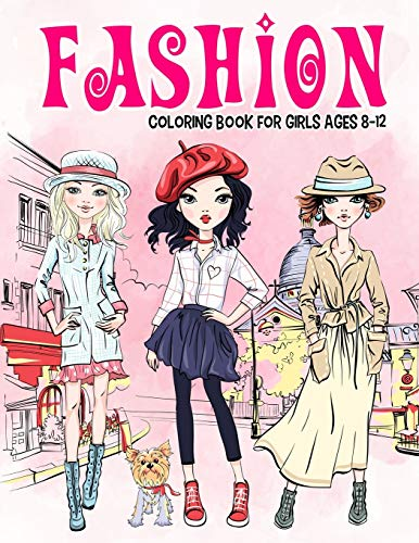 Fashion Coloring Book for Girls Ages 8-12: Gorgeous Beauty Style Fashion...