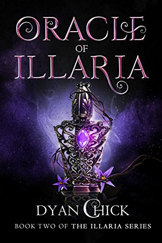 Amazon Com Oracle Of Illaria Book Two Of The Illaria Series Ebook Chick Dyan Kindle Store