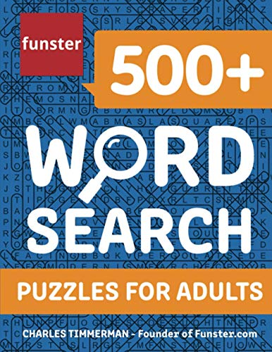 Compare Textbook Prices for Funster 500+ Word Search Puzzles for Adults: Word Search Book for Adults with a Huge Supply of Puzzles  ISBN 9781953561008 by Timmerman, Charles,Funster