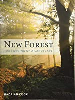 New Forest: The Forging of a Landscape