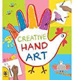 Creative Hand Art: Be Amazed by the Art Little Hands Can Create! (Hand Art) (Paperback) - Common