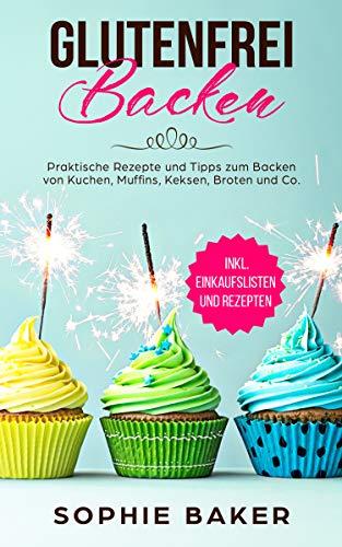 Glutenfrei Backen: Praktische Re...