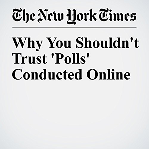 Why You Shouldn't Trust 'Polls' Conducted Online cover art