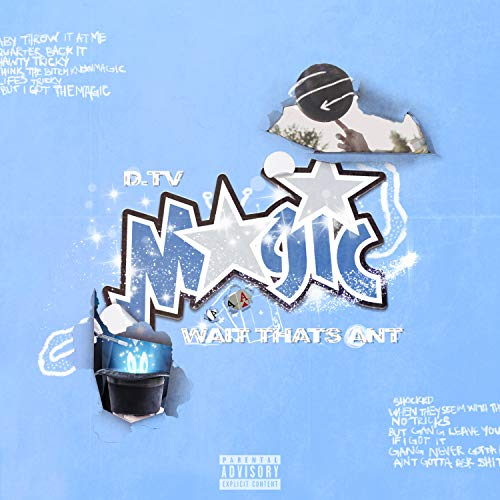 Magic (feat. D.Tv & Wait That's Ant) [Explicit]