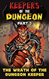 Keepers of the Dungeon: Part 3 – The Wrath of the Dungeon Keeper (English Edition)