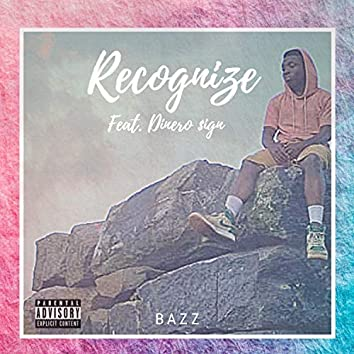 Recognize (feat. Dinero $ign)